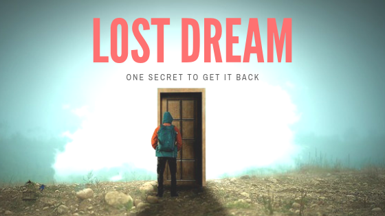 The Lost Dream and One Secret to Reclaiming It After You Wake