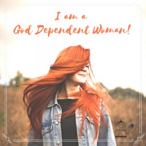 god dependent woman, decree, christian life, women