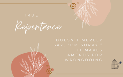 True Repentance Makes Amends for Wrongdoing