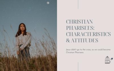Christian Pharisees: Characteristics and Attitudes